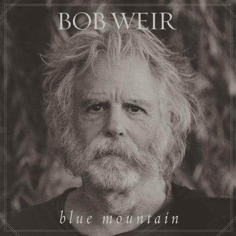Review: Grateful Dead's Bob Weir Taps Indie Rock Pals for 'Blue Mountain' news