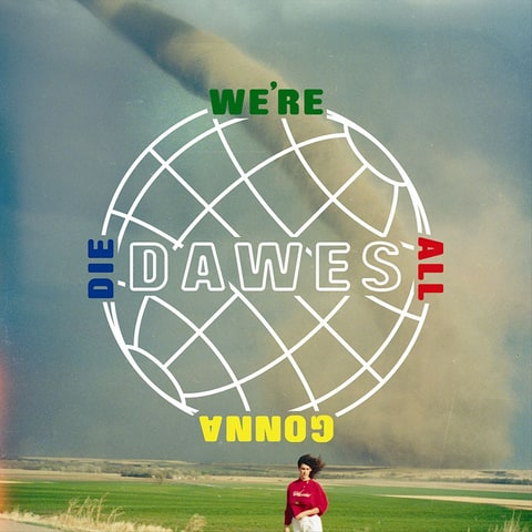 Review: Dawes Slicks Up on 'We're All Gonna Die' news