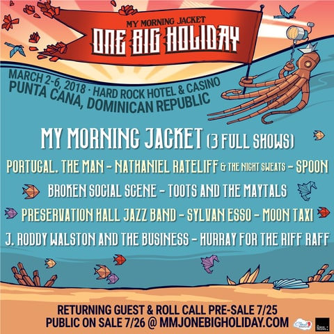 my morning jacket one big holiday punta cana spoon portugal the man nathaniel rateliff