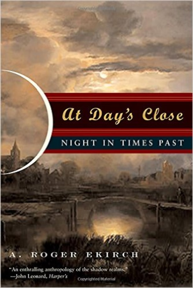 A. Roger Ekirch, At Night's Close: Night in Times Past