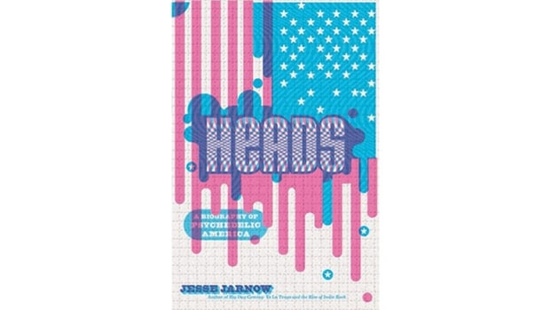 Heads: A Biography of Psychedelic America, Jesse Jarnow
