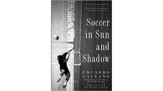 Soccer in Sun and Shadow, by Eduardo Galeano