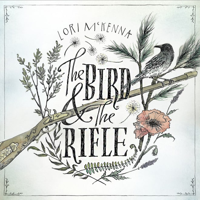 Lori McKenna, 'The Bird & the Rifle'
