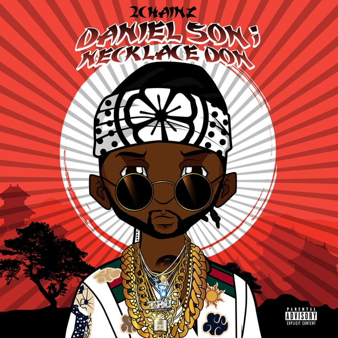 2 Chainz, 'Daniel Son; Necklace Don'