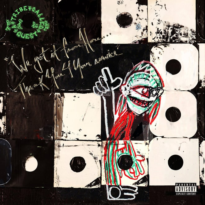 A Tribe Called Quest, 'We Got It From Here... Thank You 4 Your Service'