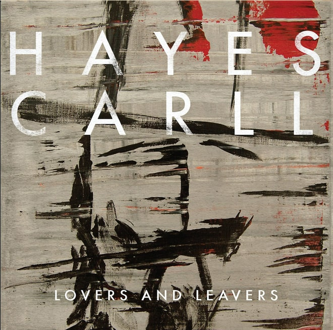 Hayes Carll, 'Lovers and Leavers'