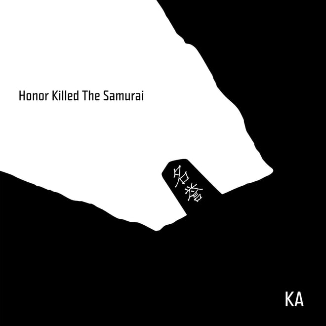 Ka, 'Honor Killed the Samurai'