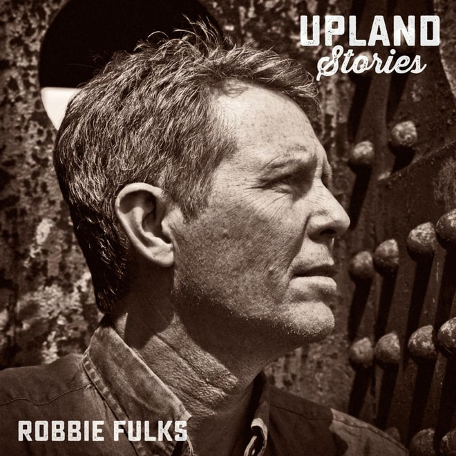 Robbie Fulks, 'Upland Stories'