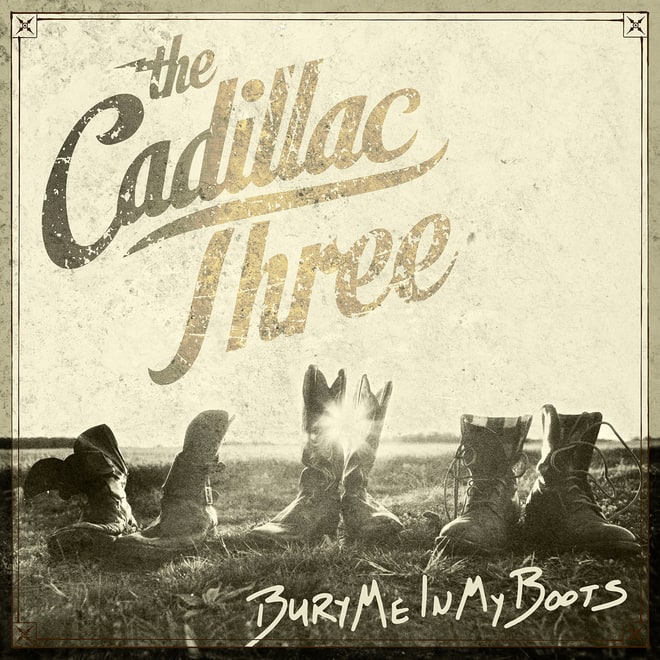The Cadillac Three, 'Bury Me in My Boots'