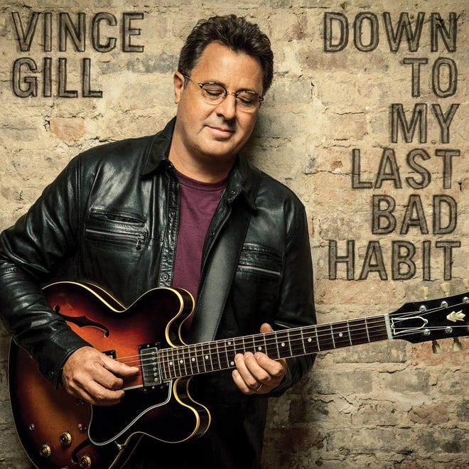 Vince Gill, 'Down to My Last Bad Habit'