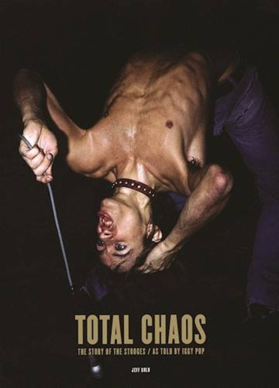 Total Chaos: The Story of the Stooges, As Told By Iggy Pop (Third Man Books)
