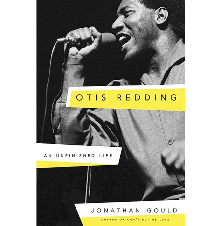 Otis Redding: An Unfinished Life, Jonathan Gould (Crown Archetype)