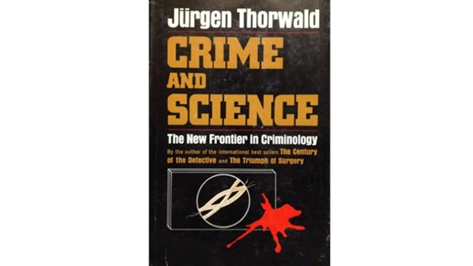 Crime and Science, by Jurgen Thorwald