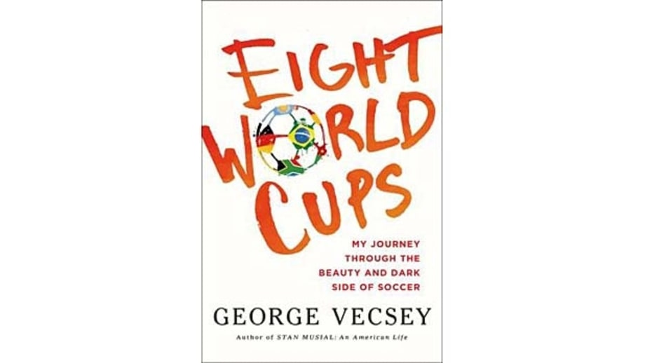 Eight World Cups, by George Vescey