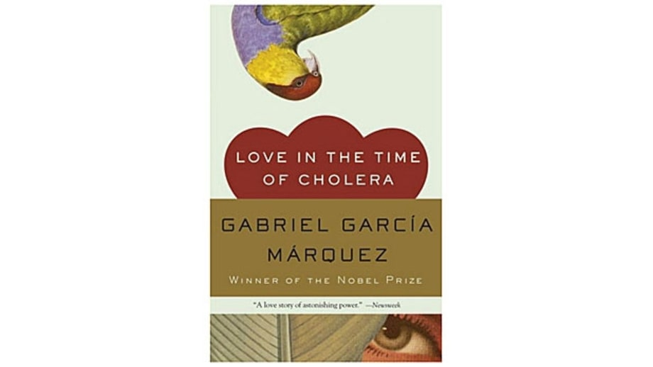 Love in the Time of Cholera, by Gabriel Garcia Marquez
