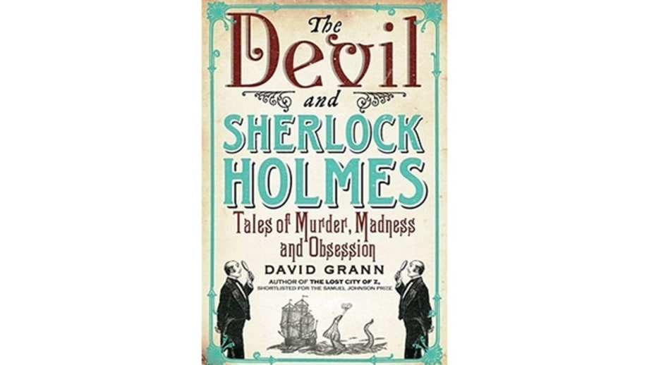 The Devil and Sherlock Holmes, by David Grann