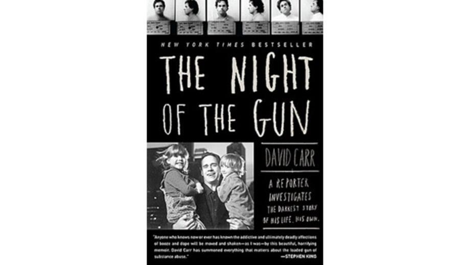 The Night of the Gun: A reporter investigates the darkest story of his life. His own., David Carr