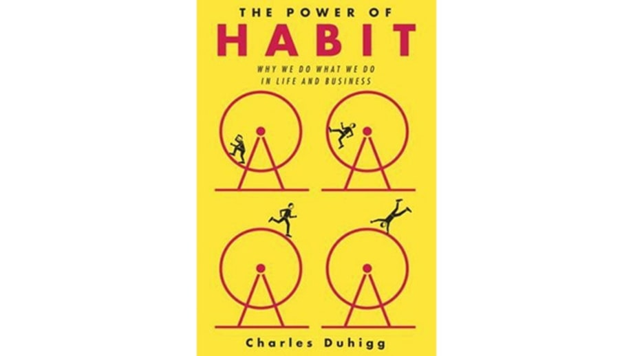 The Power of Habit: Why We Do What We Do in Life and Business, Charles Duhigg