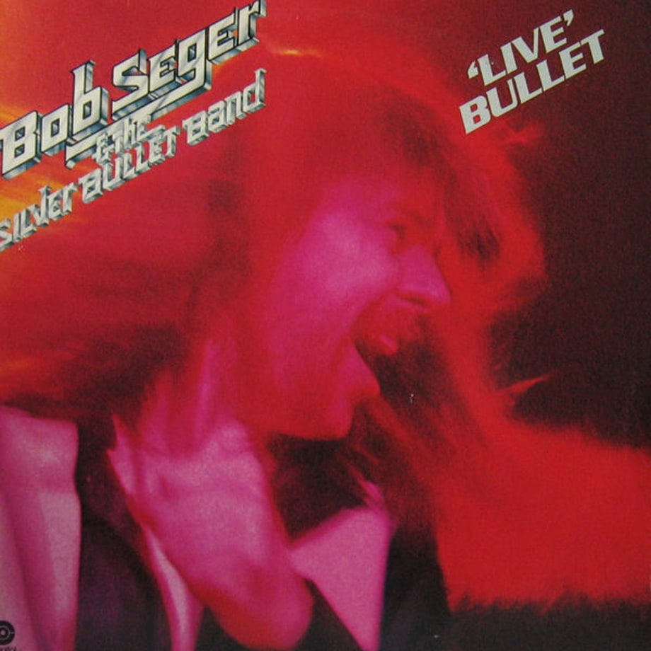 1. Bob Seger and the Silver Bullet Band - 'Live Bullet'
