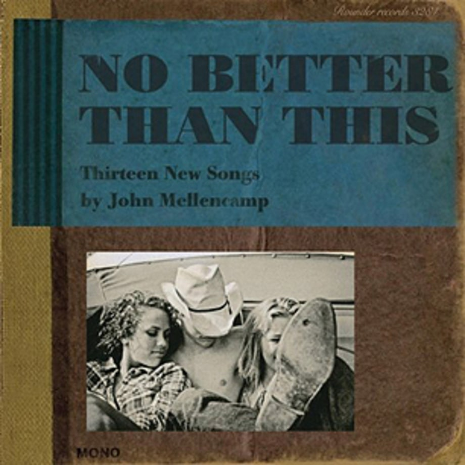 John Mellencamp, 'No Better Than This'