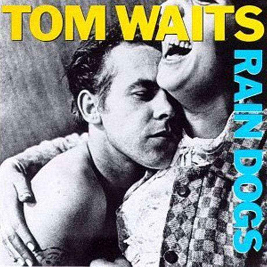 Tom Waits, 'Rain Dogs'