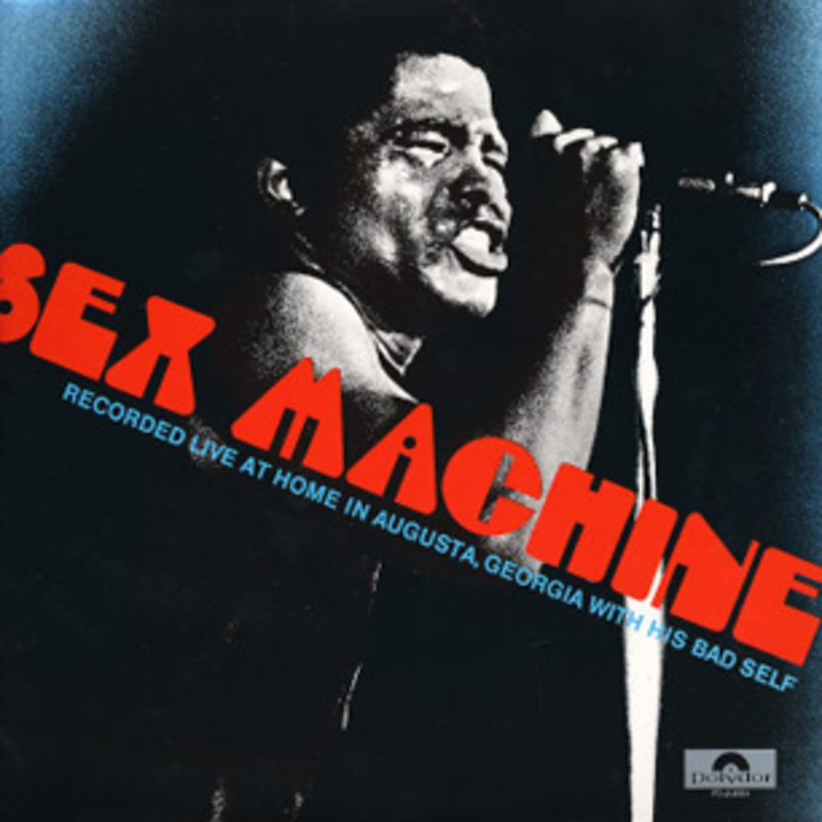 James Brown, 'Get Up (I Feel Like Being a) Sex Machine'