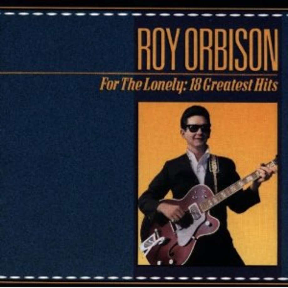Roy Orbison, 'Only the Lonely'