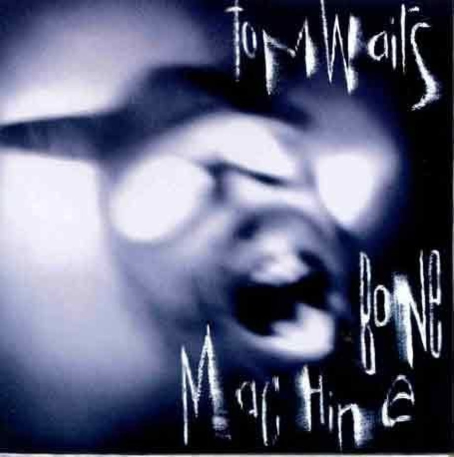 Tom Waits, 'Bone Machine'