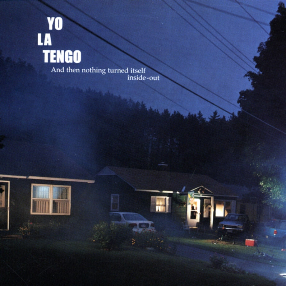Yo La Tengo, 'And Then Nothing Turned Itself Inside Out'