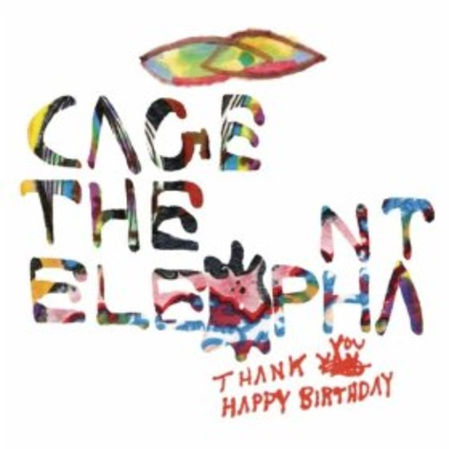 Cage the Elephant, 'Thank You Happy Birthday'