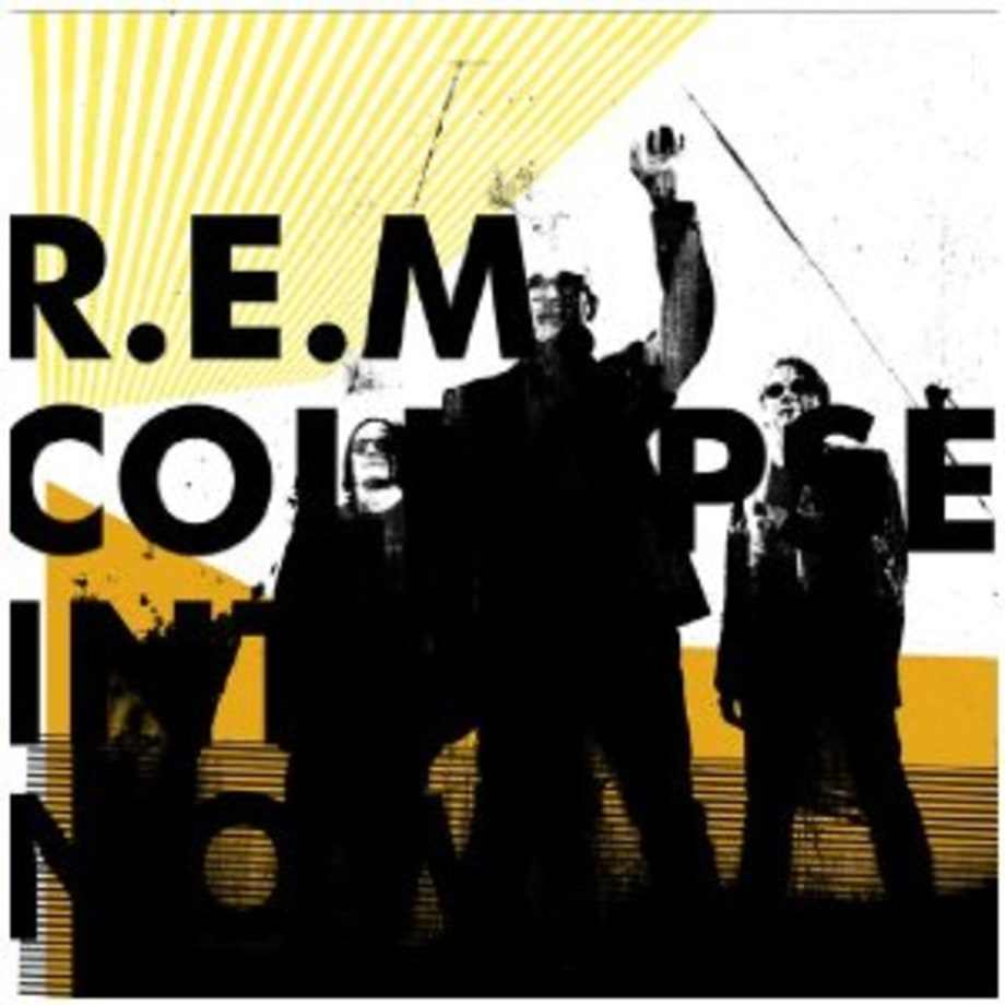 R.E.M., 'Collapse Into Now'