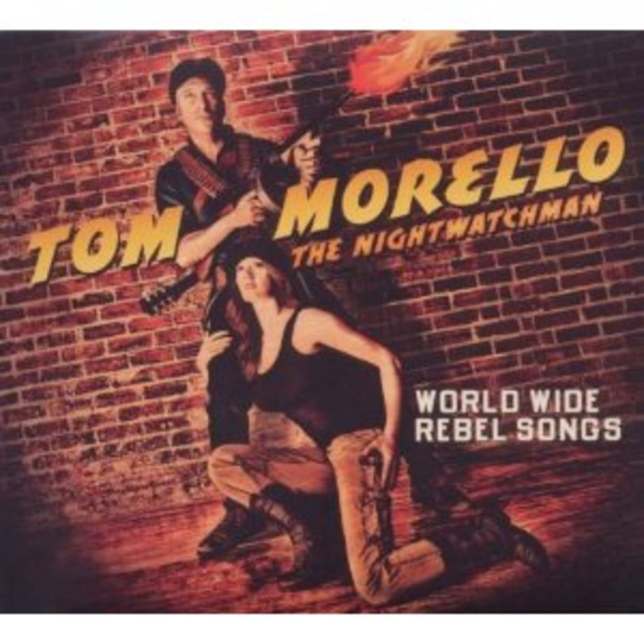 Tom Morello, The Nightwatchman: 'World Wide Rebel Songs'