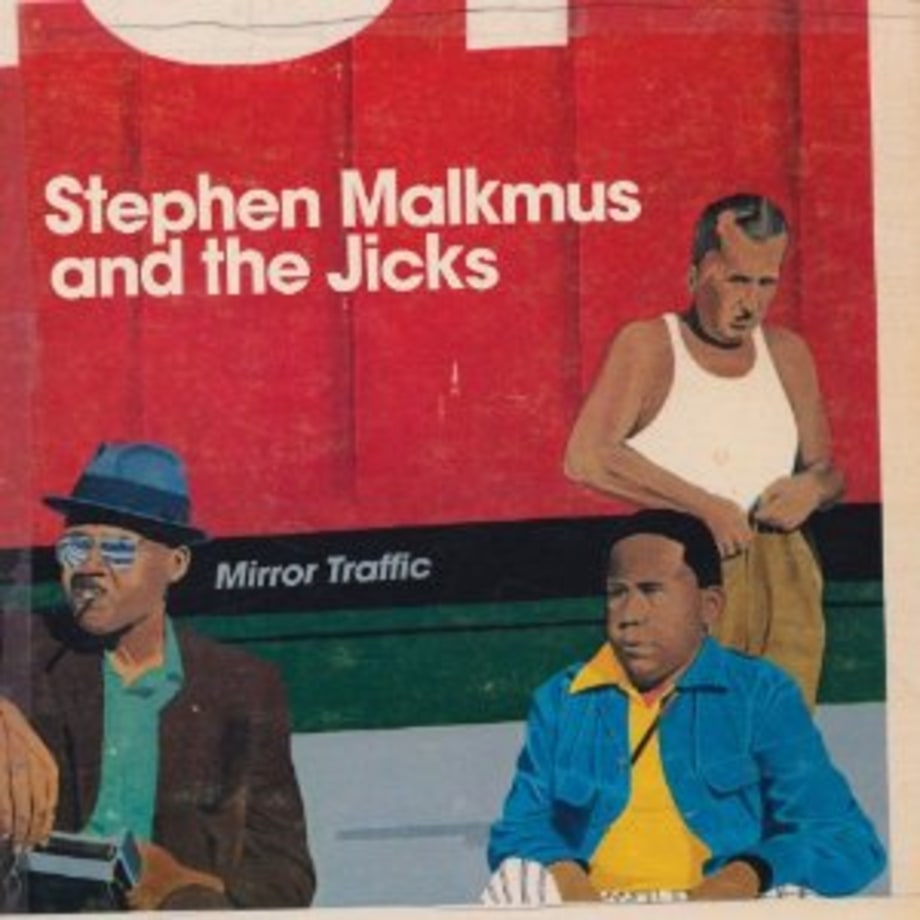 Stephen Malkmus and the Jicks, 'Mirror Traffic'