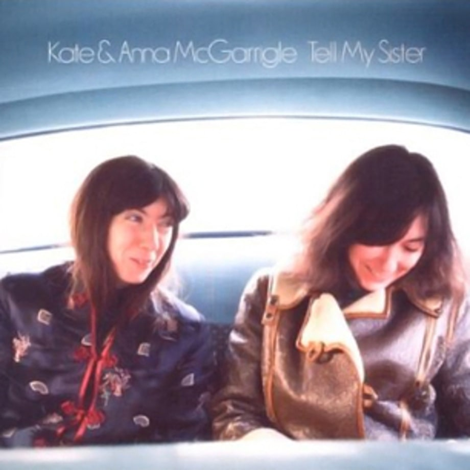 Kate and Anna McGarrigle, 'Tell My Sister'