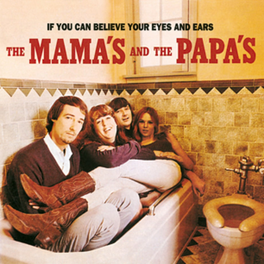 The Mamas and the Papas, 'If You Can Believe Your Eyes and Ears'