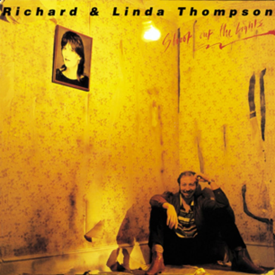 Richard and Linda Thompson, 'Shoot Out the Lights'