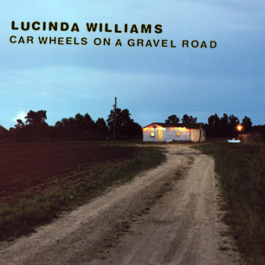 Lucinda Williams, 'Car Wheels on a Gravel Road'