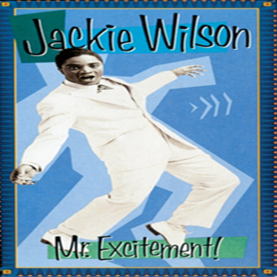 Jackie Wilson, 'Mr. Excitement!'