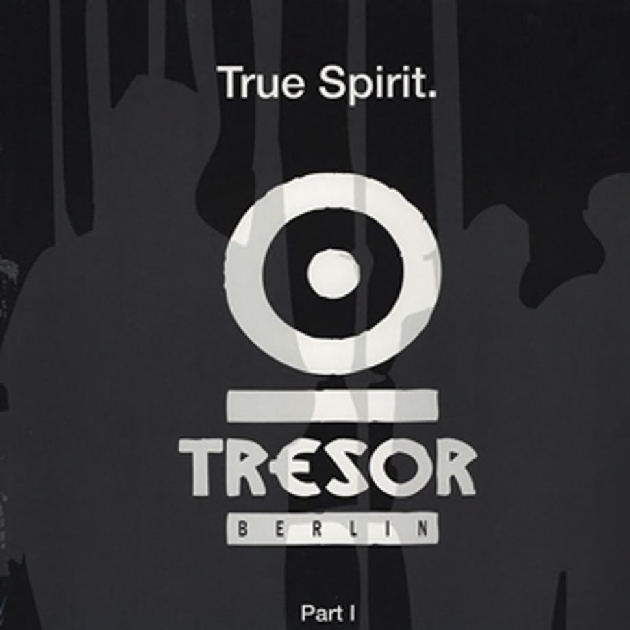12. Various Artists, 'True Spirit, Vol. 1' (Tresor, 2010)