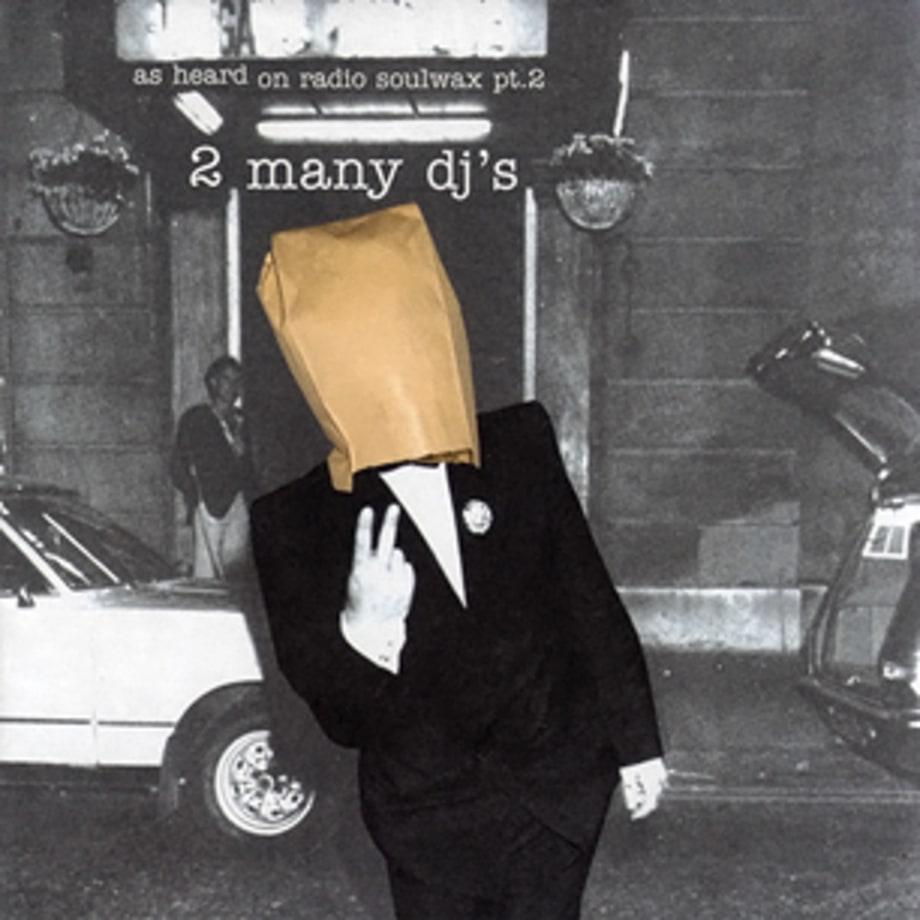 6. 2 Many DJs, 'As Heard on Radio Soulwax Vol. 2' (PIAS, 2002)