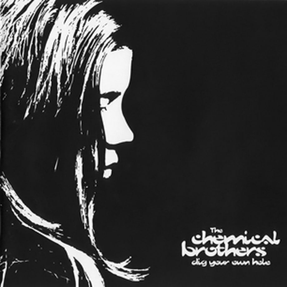 2. The Chemical Brothers, 'Dig Your Own Hole' (Astralwerks, 1997)