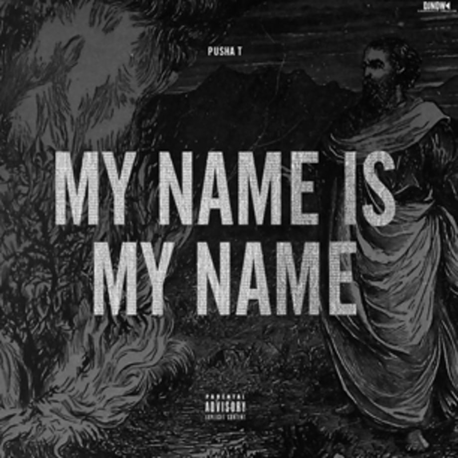 Pusha T, 'My Name Is My Name' (7/16)