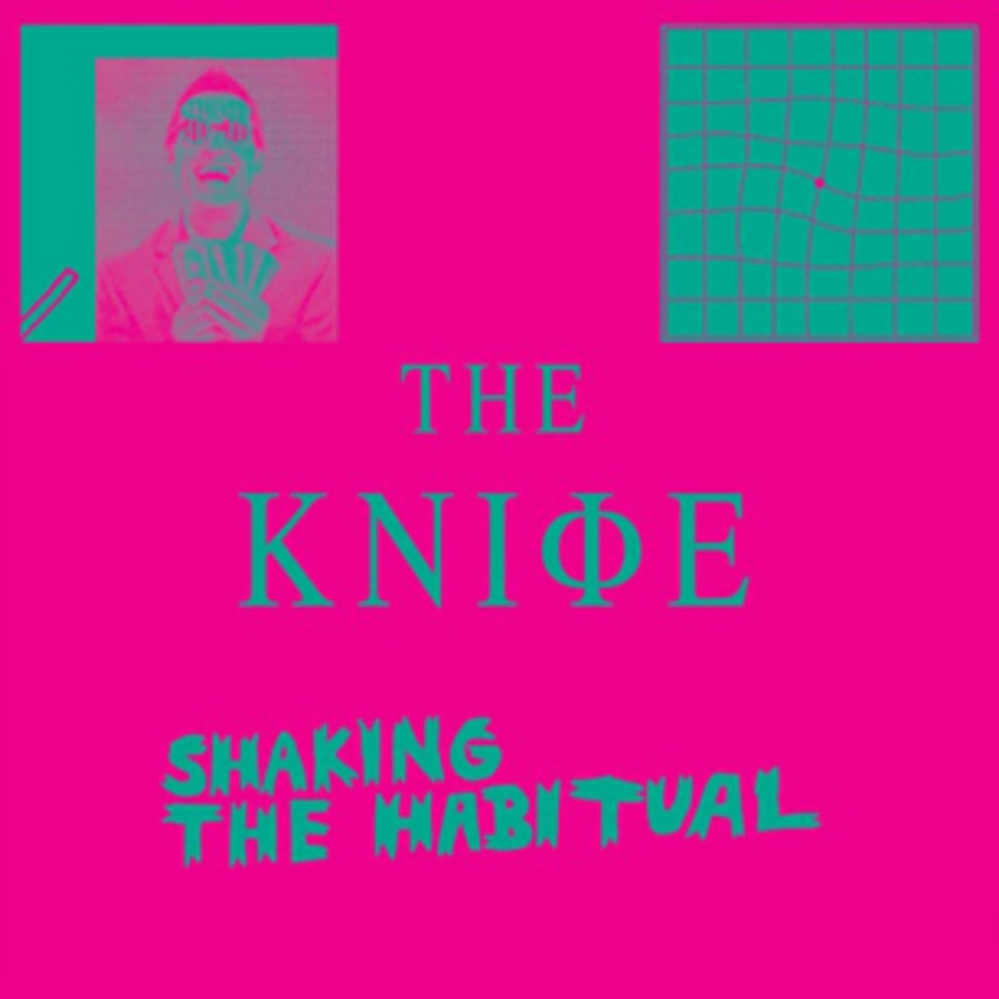 ‪The Knife‬, 'Shaking the Habitual'