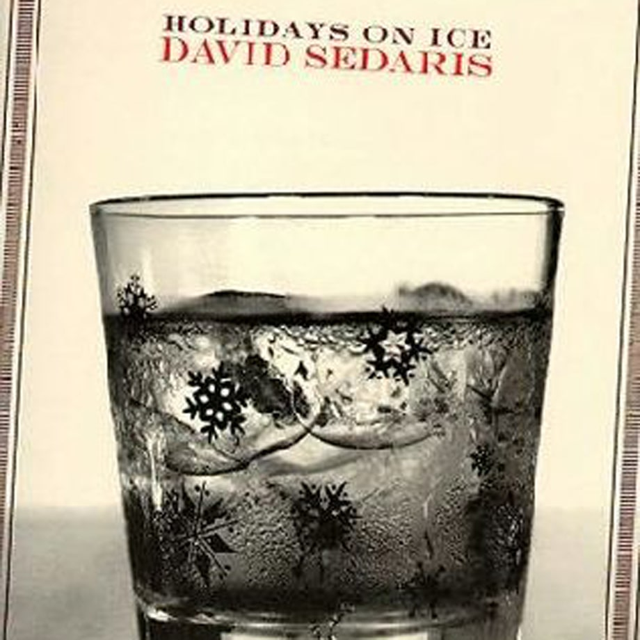 david sedaris holidays on ice 40 essential christmas albums david sedaris holidays on ice