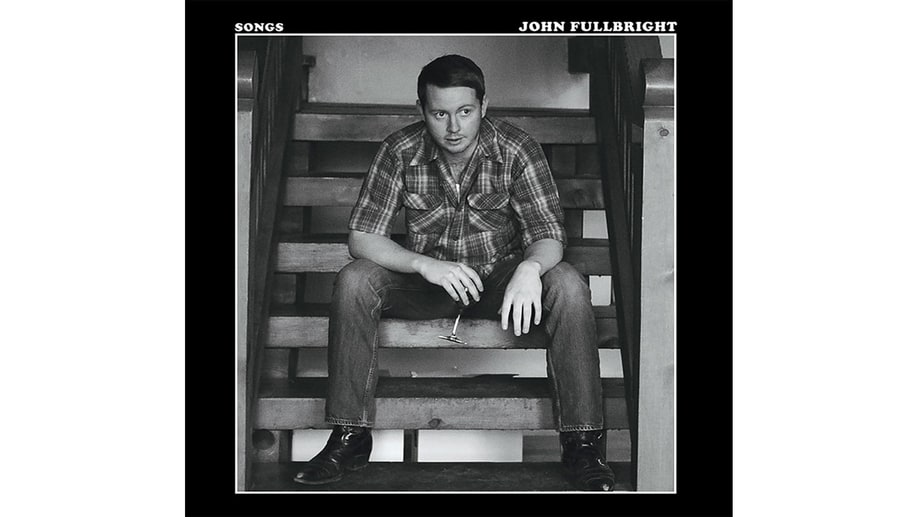 John Fullbright, 'Songs'