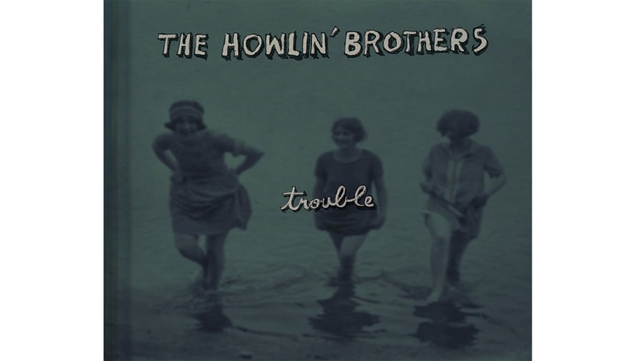 The Howlin' Brothers, 'Trouble'