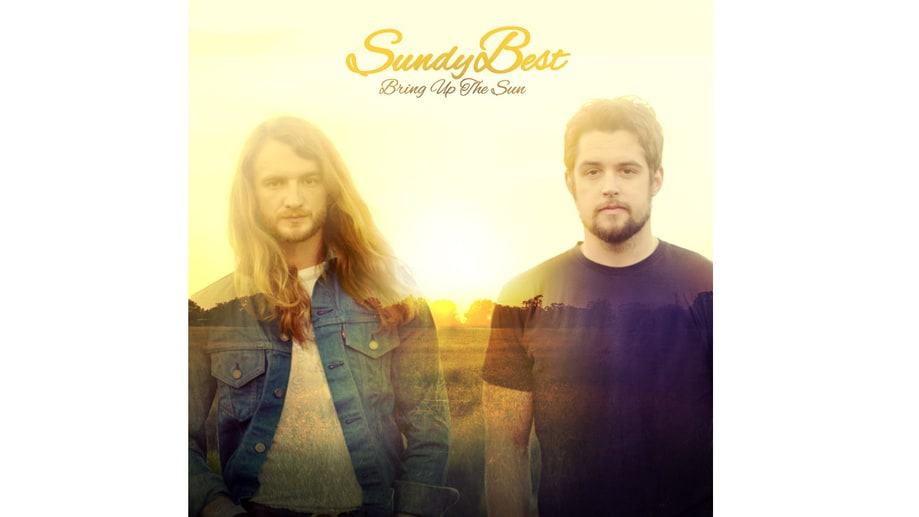 Sundy Best, 'Bring Up the Sun'