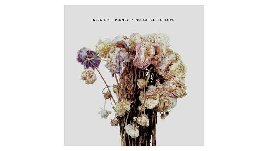 Sleater-Kinney, 'No Cities to Love'