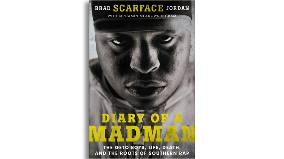 'Diary of a Madman: The Geto Boys, Life, Death, and the Roots of Southern Rap' by Brad