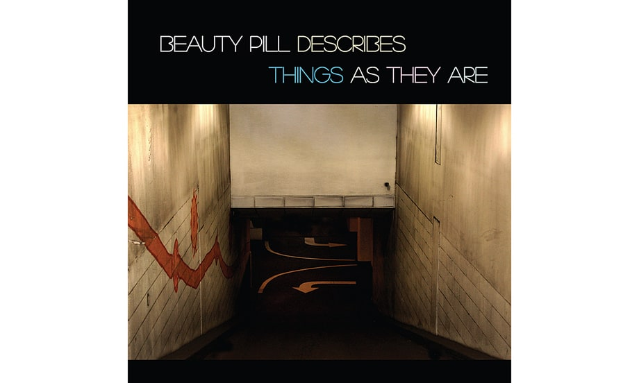 Beauty Pill, 'Beauty Pill Describes Things As They Are'